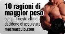 """Le 10 ragioni di maggior """"peso"""" per scegliere masmusculo.com"""